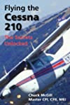 Flying the Cessna 210: The Secrets Un...