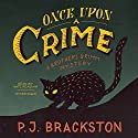Once Upon a Crime: The Brothers Grimm Mysteries, Book 2 Audiobook by P. J. Brackston Narrated by Kate Reading