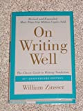 On Writing Well: The Classic Guide To Writing Nonfiction: 30th Anniversary Edition (0061713562) by William Zinsser