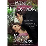 Kissing in the Dark: To Protect Her...He Must Risk Everything (Grayson Brothers Book 4) ~ Wendy Lindstrom