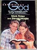 Experience God: His Love, Compassion, Power, Strength, and Faithfulness (0816317631) by Finley, Mark