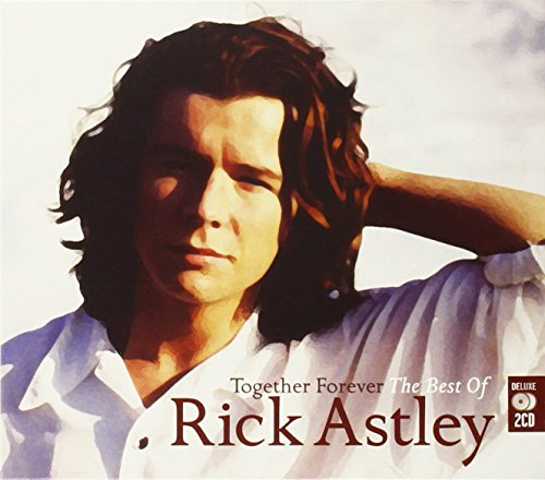 Rick Astley - Together Forever: The Best Of - Zortam Music
