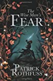 Patrick Rothfuss The Wise Man's Fear: The Kingkiller Chronicle: Book 2