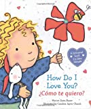 How Do I Love You? / ¿Cómo te quiero?: (Bilingual) (Spanish Edition)