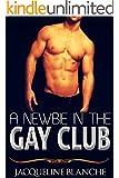Romance: A Newbie in the Gay Club (Gay Romance)