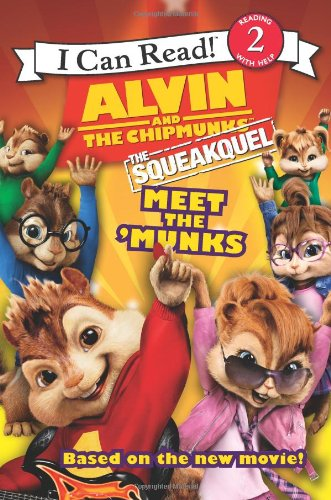 Image of Alvin and the Chipmunks: The Squeakquel: Meet the 'Munks (I Can Read Book 2)