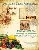 Farmacist Desk Reference: Encyclopaedia of Whole Food Medicine