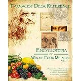 "Farmacist Desk Refernce: Encyclopdia of Whole Food Medicine: Encyclopaedia of Whole Food Medicinevon ""Don Tolman"""