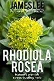 An Introduction to Rhodiola Rosea - Natures premier stress-busting herb