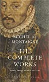 img - for The Complete Works: Essays, Travel Journal, Letters (Everyman's Library Classics) book / textbook / text book