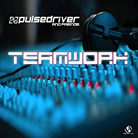 Pulsedriver-Teamwork - Pulsedriver & Friends