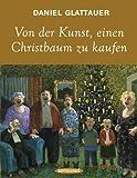 Von der Kunst, einen Christbaum zu kaufen
