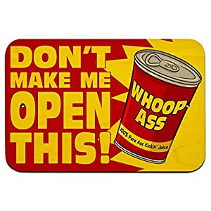 Amazon com don t make me open this can of whoop ass funny 9 quot x 6