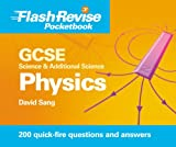Gcse Science & Additional Science: Physics (Flash Revise Pocketbook) (0340992298) by Sang, David