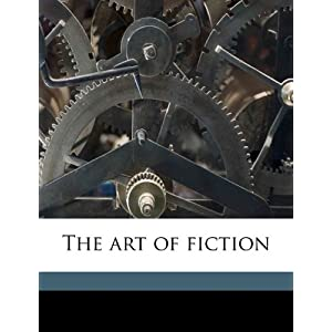 """henry james the art of fiction essay Henry james, """"the beast in the jungle,"""" in major stories & essays (new york: library of america, 1999), 475 notes: am i just stupid or does this story make no sense whatsoever seriously, this guy is worse than samuel beckett."""