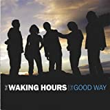 The Good Way ~ The Waking Hours