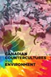 Canadian Countercultures and the Envi...