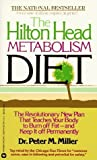 The Hilton Head Metabolism Diet: The Revolutionary New Plan That Teaches Your Body to Burn off Fat--and Keep it off Permanently by Miller, Peter M. (1986) Mass Market Paperback