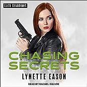 Chasing Secrets: Elite Guardians, Book 4 | Lynette Eason