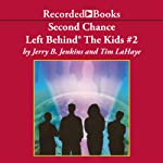 Second Chance: Left Behind®: The Kids, Book 2 (       UNABRIDGED) by Tim LaHaye Narrated by Scott Shina