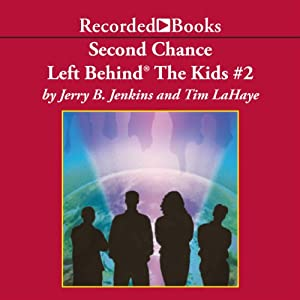 Second Chance: Left Behind®: The Kids, Book 2 | [Tim LaHaye]