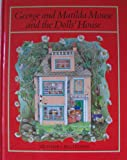 img - for GEORGE And MATILDA MOUSE And The DOLLS' HOUSE. book / textbook / text book