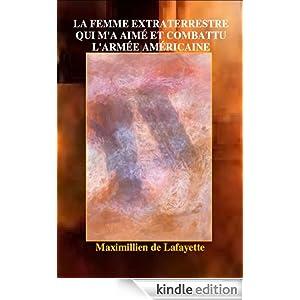 La femme extraterrestre qui m'a aimé et combattu l'armée américaine (French Edition)