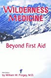Wilderness Medicine, Beyond First Aid, 5th Edition