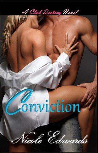 Conviction (Club Destiny) by Nicole Edwards