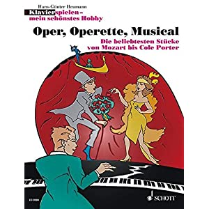 Oper, Operette, Musical: Die beliebtesten Stücke von Mozart bis Cole Porter. Klavier. (Klavier spie