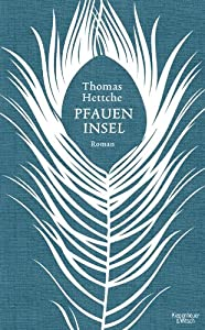 Hettche, Thomas: Pfaueninsel