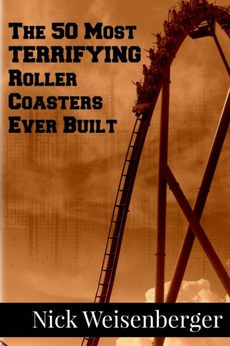 The 50 Most Terrifying Roller Coasters Ever Built PDF