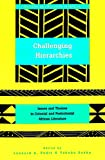 img - for Challenging Hierarchies: Issues and Themes in Colonial and Postcolonial African Literature (Society and Politics in Africa) book / textbook / text book
