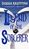 Legend of the Sorcerer (0553579215) by Kauffman, Donna