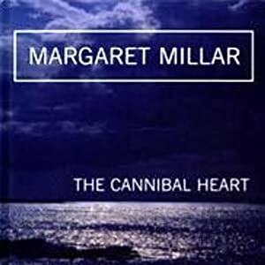The Cannibal Heart | [Margaret Millar]