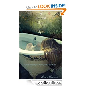Kindle Book Bargains: A Certain Slant of Light, by Laura Whitcomb. Publisher: Graphia (September 21, 2005)