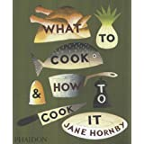 What to Cook and How to Cook itby Jane Hornby
