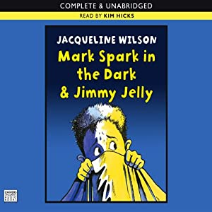 'Mark Spark in the Dark' and 'Jimmy Jelly' | [Jacqueline Wilson]