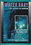 img - for Water Baby: The Story of Alvin book / textbook / text book