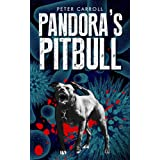 Pandora's Pitbullby Peter Carroll