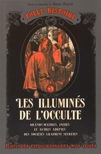 Folle histoire - Les illuminés de l'occulte