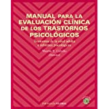 Manual para la evaluación clínica de los trastornos psicológicos: Trastornos de la edad adulta e informes psicológicos...