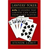 Lawyers' Poker: 52 Lessons that Lawyers Can Learn from Card Players ~ Steven Lubet
