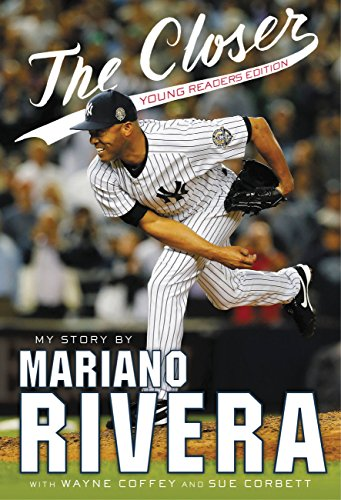 Mariano Rivera - The Closer: Young Readers Edition