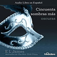 Cincuenta Sombras mas Oscuras [Fifty Shades Darker] Audiobook by E. L. James Narrated by Aura Caamaño