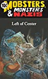Left of Center (Mobsters, Monsters & Nazis Book 4)