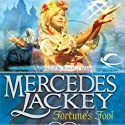 Fortune's Fool: Tales of the Five Hundred Kingdoms, Book 3 (       UNABRIDGED) by Mercedes Lackey Narrated by Gabra Zackman