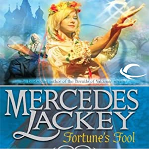 Fortune's Fool: Tales of the Five Hundred Kingdoms, Book 3 | [Mercedes Lackey]