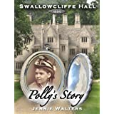 Polly's Story (Swallowcliffe Hall Book 1)by Jennie Walters
