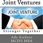 Joint Ventures: Stronger Together | Ade Asefeso MCIPS MBA